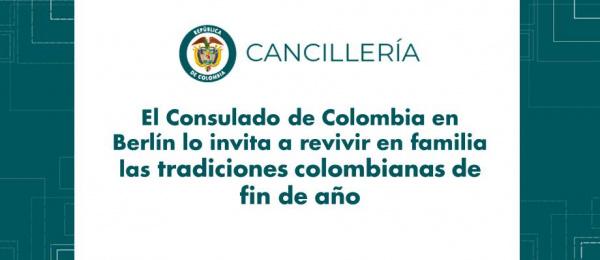 Consulado de Colombia en Berlín lo invita a revivir en familia las tradiciones colombianas de fin de año