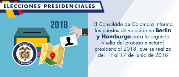 El Consulado de Colombia informa los puestos de votación en Berlín y Hamburgo para la segunda vuelta del proceso electoral presidencial 2018, que se realiza del 11 al 17 de junio de 2018