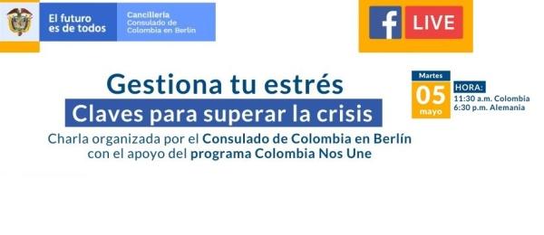 """La Embajada de Colombia y el Consulado de Colombia en Berlín, invitan a la comunidad colombiana a la charla online """"Gestiona tu estrés"""